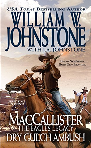 MacCallister The Eagles Legacy Dry Gulch Ambush (A Duff MacCallister Western)
