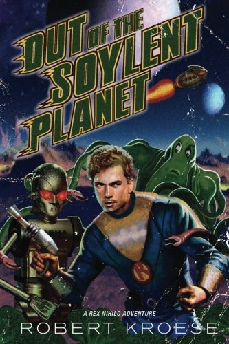 Out of the Soylent Planet (Starship Grifters)