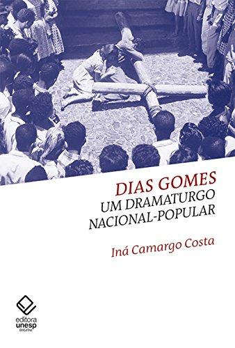 Dias Gomes: Um dramaturgo nacional-popular (Portuguese Edition)