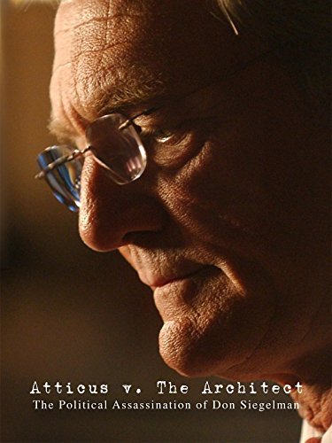 - Atticus v. The Architect: The Political Assassination of Don Siegelman