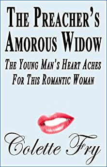 The Preacher's Amorous Widow: The Young Man's Heart Aches For This Romantic Woman (COUGAR MILF Book 6) by [Fry, Colette]