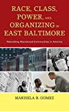 img - for Race, Class, Power, and Organizing in East Baltimore: Rebuilding Abandoned Communities in America book / textbook / text book
