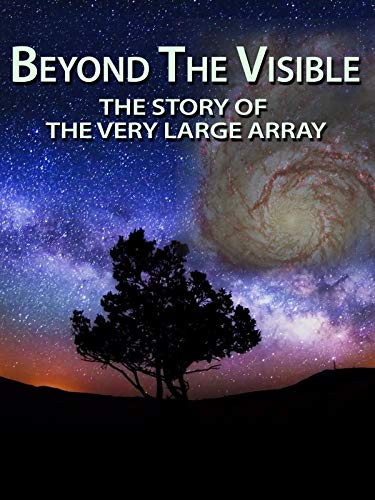Large Array Telescope Very - Beyond The Visible: The Story of the Very Large Array