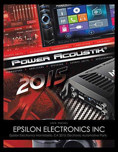 Epsilon Electronics Inc: Epsilon Electronics Montebello, Ca 2015: Electronic Automotive - Montebello Ca