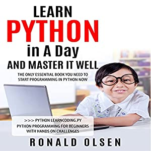Python: Learn Python in a Day and Master It Well Audiobook