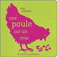 Une poule sur un mur par Julia Chausson