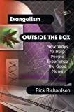 Evangelism Outside the Box: New Ways to Help People Experience the Good News
