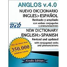 Nuevo Diccionario Inglés-Español ANGLOS v.4.0 (Versión 2015) (Spanish Edition)