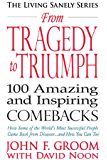 From Tragedy to Triumph: 100 Amazing and Inspiring Comebacks (Living Sanely Series Book 3)