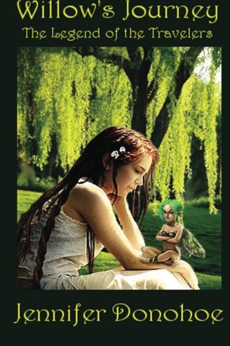 Book: The Legend of the Travelers - Willow's Journey by Jennifer M. Donohoe