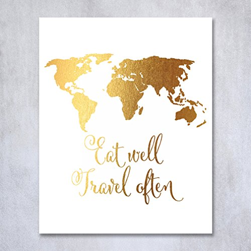 Eat Well Travel Often Gold Foil Print Small Poster World Map Wall Art Inspirational Quote Gold Decor 5 inches x 7 inches (Art Small Poster)