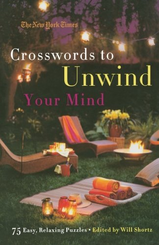 The New York Times Crosswords to Unwind Your Mind: 75 Easy, Relaxing Puzzles ebook
