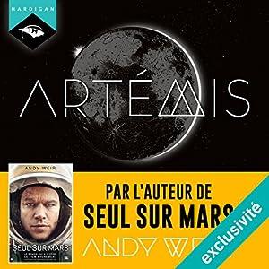 Artémis | Livre audio Auteur(s) : Andy Weir Narrateur(s) : Manon Jomain