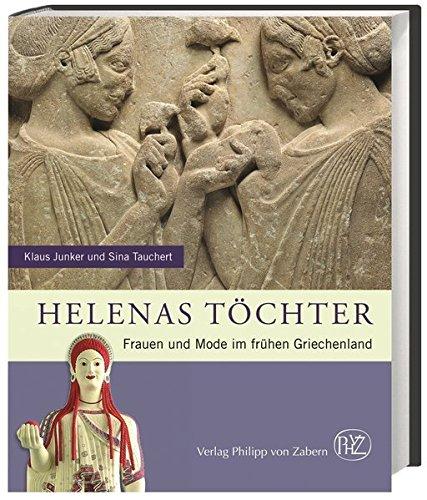 helenas-tchter-frauen-und-mode-im-frhen-griechenland-zaberns-bildbnde-zur-archologie
