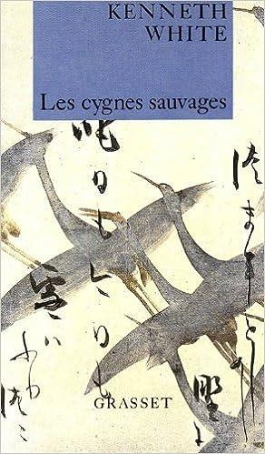 Les cygnes sauvages: Voyage haïku by Kenneth White (1990-01-01)