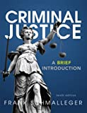 Criminal Justice: A Brief Introduction Plus NEW MyCJLab with Pearson eText -- Access Card Package (10th Edition), Frank J. Schmalleger, 0133140733