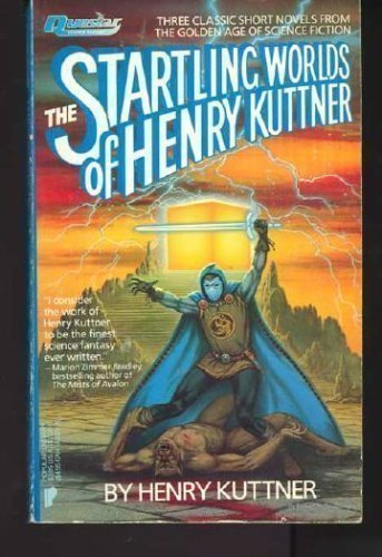 Startling Worlds of Henry Kuttner