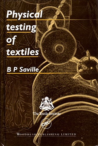 Physical Testing of Textiles (Woodhead Publishing Series in Textiles) -  Saville, B. P., Hardcover