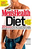 The Mens Health Diet: 27 Days to Sculpted Abs, Maximum Muscle & Superhuman Sex!