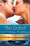 The Rebel (The Millionaire Malones Book 3)