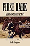 First Dark: A Buffalo Soldier's Story - Second Edition