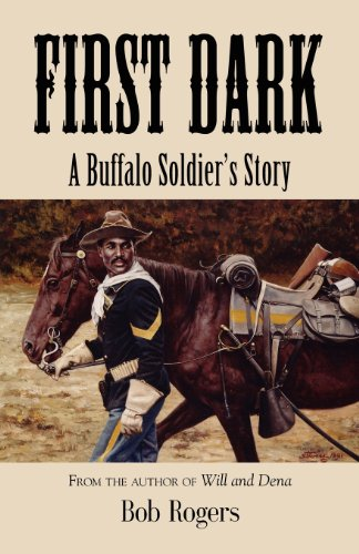 First Dark: A Buffalo Soldier's Story - Second Edition by Booklocker.com, Inc.