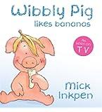 Wibbly Pig Likes Bananas: Board Book