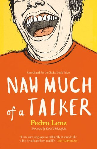 Naw Much of a Talker by Pedro Lenz (12-Aug-2013) Paperback