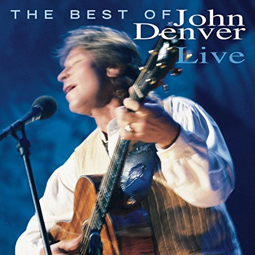 The Best Of John Denver Live by Sony Legacy