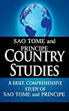 SAO TOME and PRINCIPE Country Studies: A brief, comprehensive study of Sao Tome and Principe
