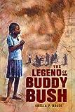The Legend of Buddy Bush, Shelia P. Moses, 0689858396