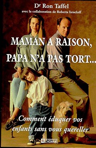 Maman A Raison, Papa N'a Pas Tort--