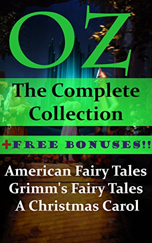 Oz: The Complete Collection + Free Bonuses- American Fairy Tales, Grimm's Fairy Tales, A Christmas Carol (Tales Fairy Grimm Christmas)