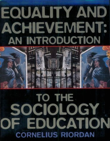 Equality and Achievement: An Introduction to the Sociology of Education by Cornelius Riordan (1997-01-07)