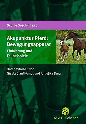 Akupunktur Pferd: Bewegungsapparat: Einführung und Fallbeispiele