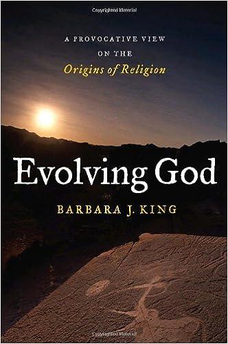 amazoncom evolving god a provocative view on the origins of religion barbara j king books