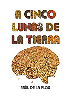 Amazon.com: A cinco lunas de la Tierra (Spanish Edition ...