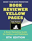 The Book Reviewer Yellow Pages, A Book Marketing Guide for Authors and Publishers: 8th Edition