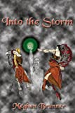 Into The Storm: A Faire-Folk Novel - Book Two Of The Pendragon Trilogy (Pendragon (Quality)) by Meghan Brunner (2004-05-24)