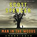 Man in the Woods Audiobook by Scott Spencer Narrated by Christopher Burns