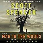 Man in the Woods | Scott Spencer