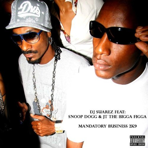 Mandatory Business 2K9 (Ft. Snoop Dogg & Jt The Bigga