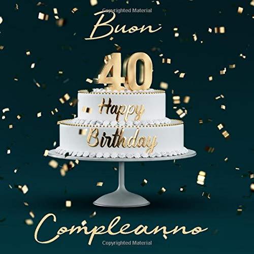 Auguri Di Buon Compleanno 40 Anni.Amazon Com Buon Compleanno 40 Anni Libro Degli Ospiti
