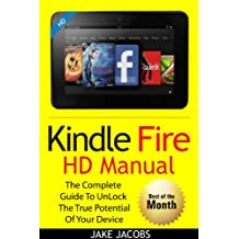 New Kindle Fire HD Manual: The Complete User Guide With Instructions, Tutorial to Unlock The True Potential of Your Device in 30 Minutes (Dec 2018)