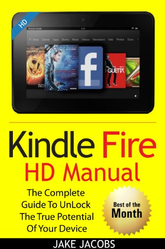 New Kindle Fire HD Manual: The Complete User Guide With Instructions, Tutorial to Unlock The True Potential of Your Device in 30 Minutes (Feb 2018) cover