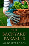 The Backyard Parables, Margaret Roach, 1410457931