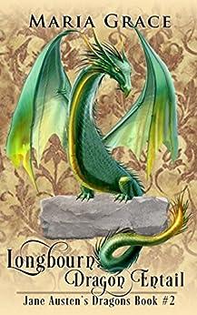 Download for free Longbourn: Dragon Entail: A Pride and Prejudice Variation