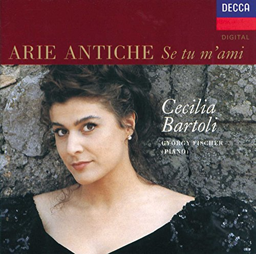 Cecilia Bartoli: If You Love Me / Se tu m'ami: 18th-century Italian songs (18th Century Music)