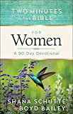Two Minutes in the Bible® for Women: A 90-Day Devotional