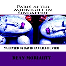 Paris After Midnight in Singapore Audiobook by Dean Moriarty Narrated by David Randall Hunter